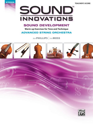 Sound Innovations for String Orchestra  Sound Development  Advanced    Conductor s Score PDF