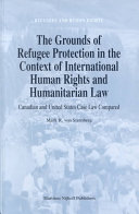 The Grounds of Refugee Protection in the Context of International Human Rights and Humanitarian Law Canadian and United States Case Law Compared PDF