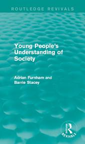 Young People's Understanding of Society (Routledge Revivals)