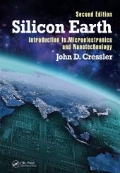 Silicon Earth: Introduction to Microelectronics and Nanotechnology, Second Edition, Edition 2