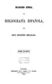 Diccionario general de bibliografía española: Tiro-Zunilda. Suplemento. 1872