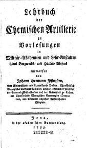 Lehrbuch der Chem. Artillerie zu Vorlesungen in Militär-Akademien und Lehr-Anstalten des Bergwerks- und Hütten-Wesens