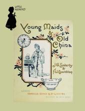 1890年英文童书绘本 Young Maids And Old China (小女仆与老瓷器)