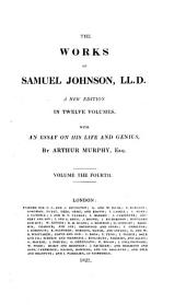The Works of Samuel Johnson: LL.D. A New Edition in Twelve Volumes. With an Essay on His Life and Genius, by Arthur Murphy, Esq, Volume 4