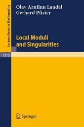 Local Moduli and Singularities