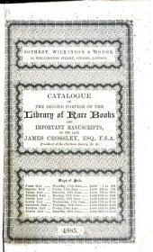Catalogue of a Portion [1st and 2d] of the Very Extensive Library of the Late James Crossley: Comprising Works of Great Local Interest ... to be Sold by Auction on May 12th, 1884, and Following Days, at Stocks House, Cheetham, Manchester ... Fred. Thompson & Sons, Auctioneers ...