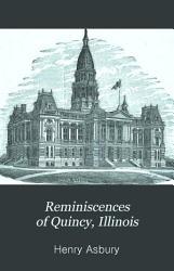 Reminiscences of Quincy  Illinois PDF