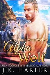 Alpha Wolf: Black Mesa Wolves #2