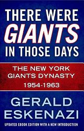 There Were Giants in Those Days: The New York Giants Dynasty 1954-1963
