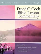 David C. Cook NIV Bible Lesson Commentary 2011-12: The Essential Study Companion for Every Disciple