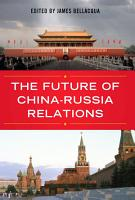 The Future of China Russia Relations PDF