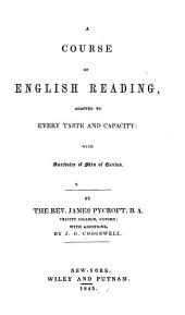 A Course of English Reading: Adapted to Every Taste and Capacity: with Anecdotes of Men of Genius