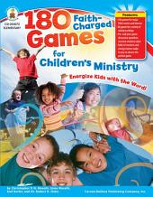 180 Faith-Charged Games for Children's Ministry, Grades K - 5