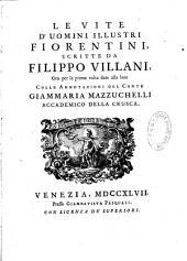 Le vite d'uomini illustri Fiorentini scritte da Filippo Villani, colle annotazioni del conte Giammaria Mazzuchelli