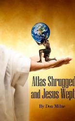 Atlas Shrugged And Jesus Wept Book PDF