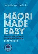 Maori Made Easy Workbook 6/Kete 6