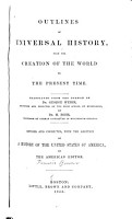 Outlines of Universal History  from the Creation of the World to the Present Time  Tr  from the German of Dr  George Weber     and Dr  M  Behr PDF
