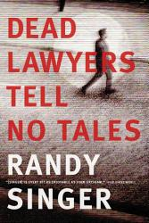 Dead Lawyers Tell No Tales Book PDF