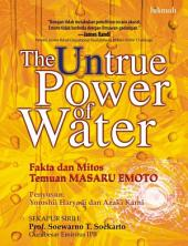 The Untrue Power of Water: Fakta dan Mitos Temuan Masaru Emoto