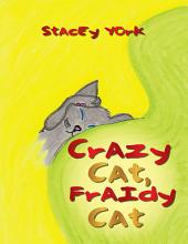 Crazy Cat, Fraidy Cat