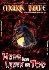 TEUFELSJÄGER 053: Herr über Leben und Tod: Das grausige Geheimnis von Monsterstadt - durchaus von dieser Welt!
