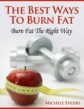 The Best Ways To Burn Fat
