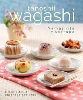 Wagashi: Little Bites of Japanese Delights