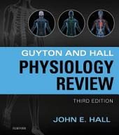 Guyton & Hall Physiology Review E-Book: Edition 3