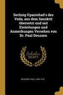 Sechzig Upanishad s Des Veda  Aus Dem Sanskrit   bersetzt Und Mit Einleitungen Und Anmerkungen Versehen Von Dr  Paul Deussen PDF