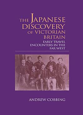 The Japanese Discovery of Victorian Britain PDF