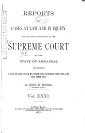Arkansas Reports: Cases Determined in the Supreme Court of Arkansas, Volume 31