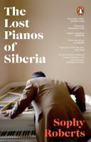 The Lost Pianos of Siberia PDF