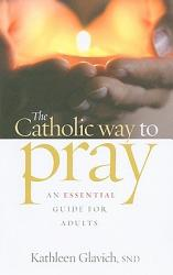 The Catholic Way To Pray Book PDF
