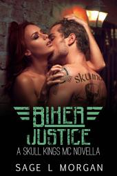 Biker Justice: A Skull Kings MC Novella