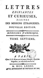 Lettres édifiantes et curieuses, écrites des missions étrangères: Mémoires d'Amérique. 6-9