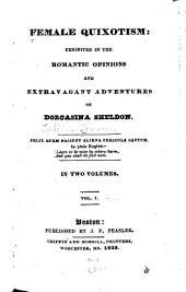 Female Quixotism: Exhibited in the Romantic Opinions and Extravagant Adventures of Dorcasina Sheldon