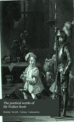 The Poetical Works of Sir Walter Scott PDF