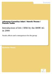 Introduction of IAS / IFRS by the BMW AG in 2000: Needs, effects and consequences for the group