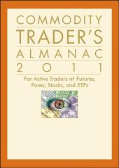 Commodity Trader's Almanac 2011: For Active Traders of Futures, Forex, Stocks & ETFs, Edition 6