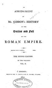 An abridgment of Mr. Gibbon's History of the decline and fall of the Roman empire: Volume 2