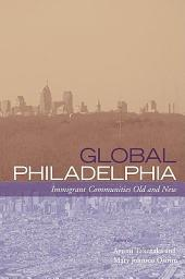 Global Philadelphia: Immigrant Communities Old and New
