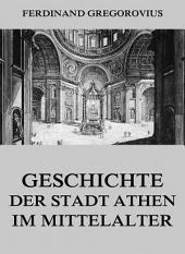 Geschichte der Stadt Athen im Mittelalter: eBook Edition