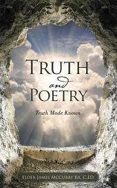 Truth and Poetry: Truth Made Known