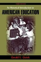 An Historical Introduction to American Education PDF