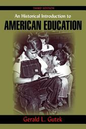 An Historical Introduction to American Education: Third Edition