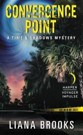 Convergence Point: A Time & Shadows Mystery