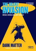 The Silent Invasion, Dark Matter