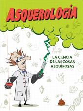 Asquerología: La ciencia de las cosas asquerosas