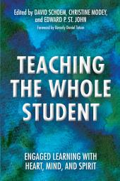 Teaching the Whole Student: Engaged Learning With Heart, Mind, and Spirit