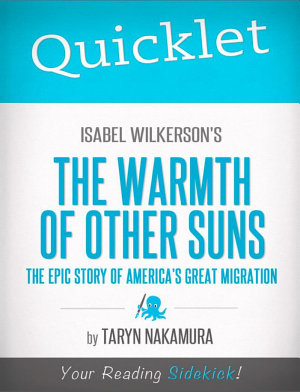 Quicklet on Isabel Wilkerson s The Warmth of Other Suns  The Epic Story of America s Great Migration